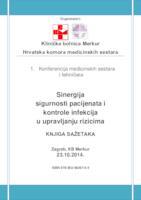 Knjiga sažetaka : 1. konferencija medicinskih sestara i tehničara Sinergija sigurnosti pacijenata i kontrole infekcija u upravljanju rizicima